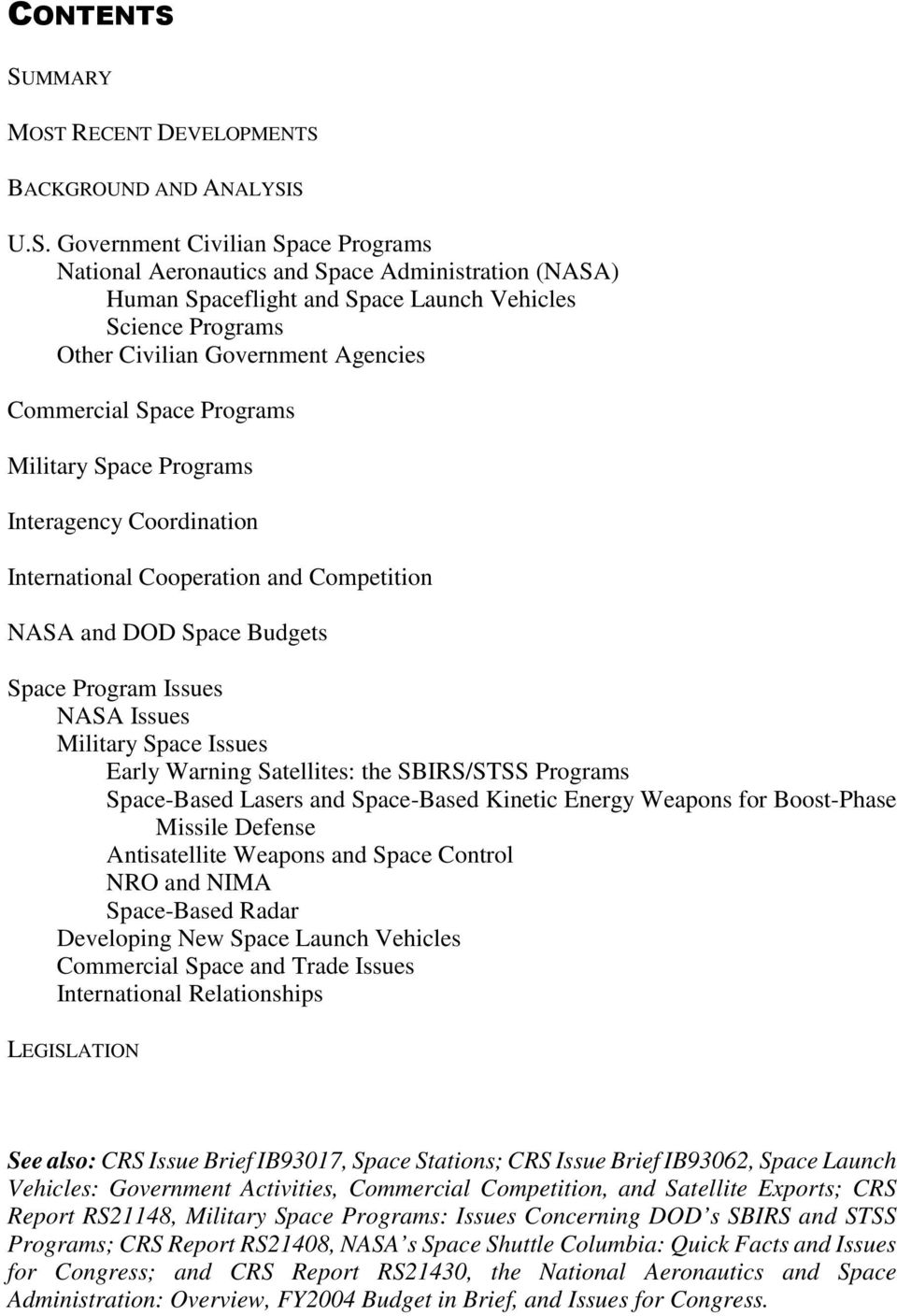 Science Programs Other Civilian Government Agencies Commercial Space Programs Military Space Programs Interagency Coordination International Cooperation and Competition NASA and DOD Space Budgets