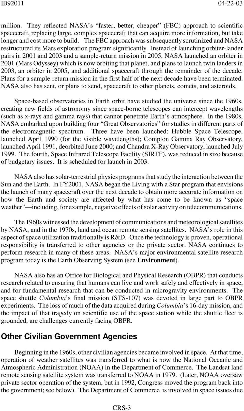The FBC approach was subsequently scrutinized and NASA restructured its Mars exploration program significantly.