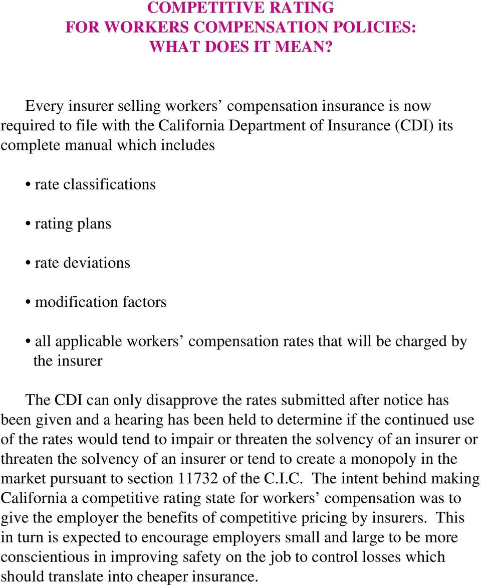 rate deviations modification factors all applicable workers compensation rates that will be charged by the insurer The CDI can only disapprove the rates submitted after notice has been given and a