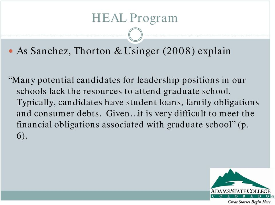 Typically, candidates have student loans, family obligations and consumer debts.