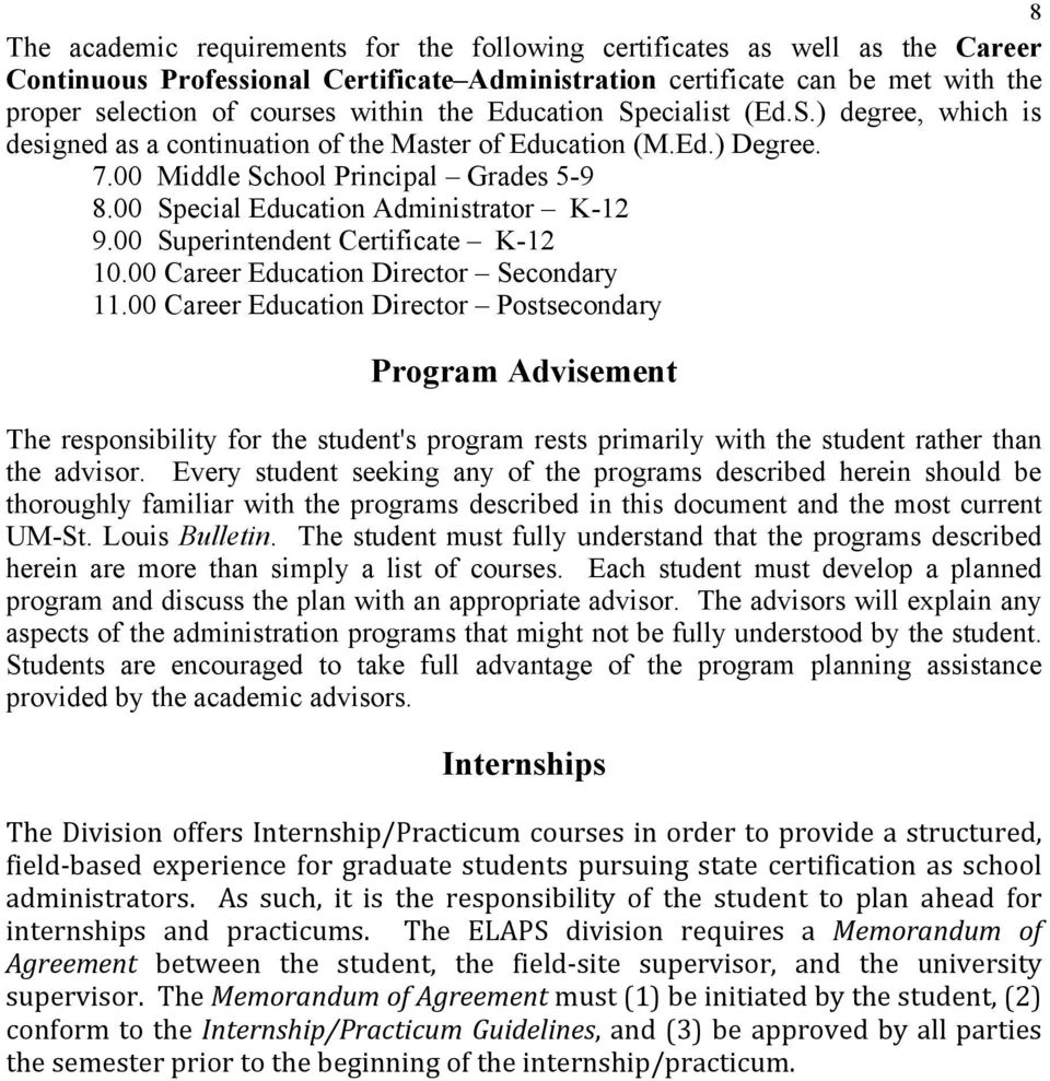 00 Special Education Administrator K-12 9.00 Superintendent Certificate K-12 10.00 Career Education Director Secondary 11.