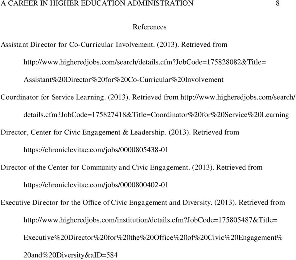 jobcode=175827418&title=coordinator%20for%20service%20learning Director, Center for Civic Engagement & Leadership. (2013). Retrieved from https://chroniclevitae.