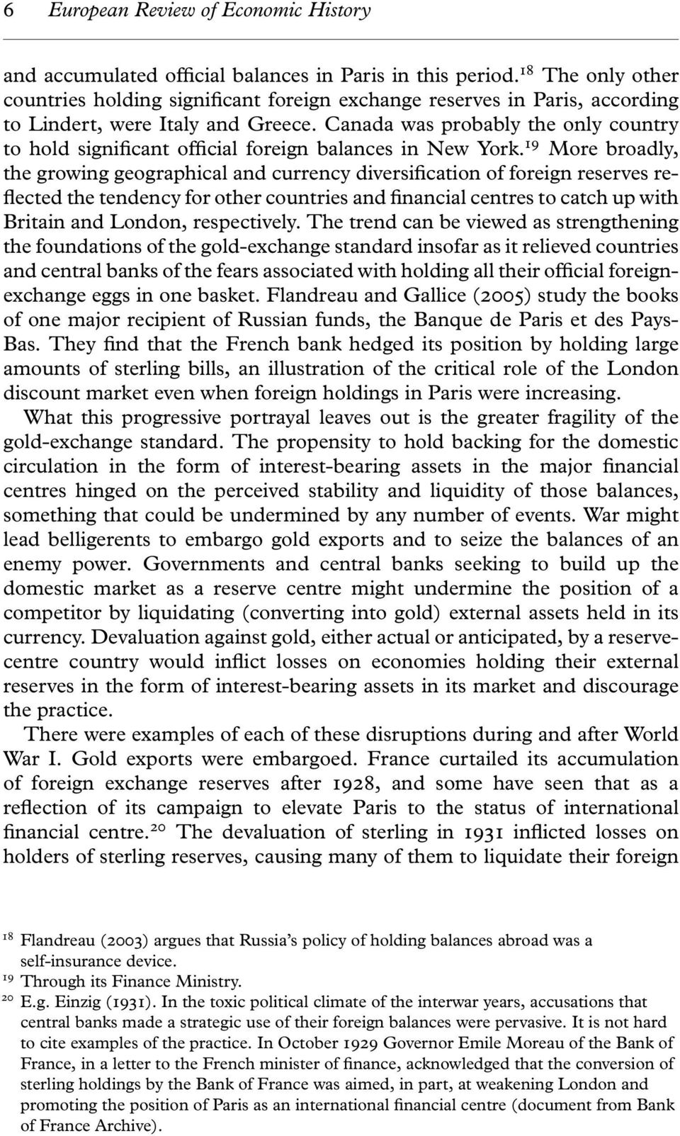 Canada was probably the only country to hold significant official foreign balances in New York.