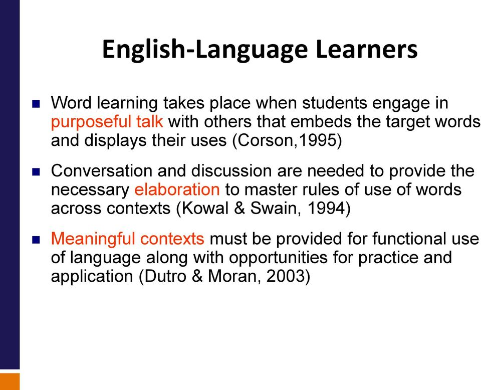 the necessary elaboration to master rules of use of words across contexts (Kowal & Swain, 1994) Meaningful