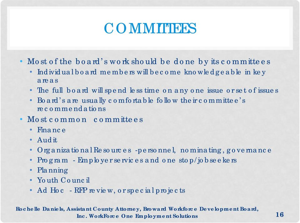 recommendations Most common committees Finance Audit Organizational Resources -personnel, nominating, governance Program - Employer