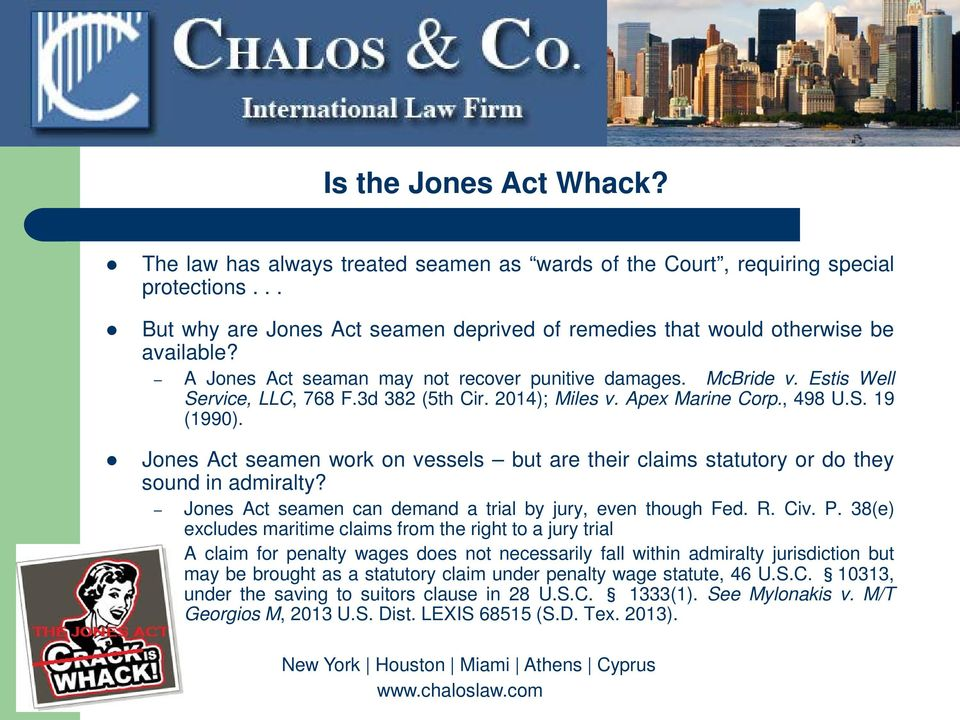 Jones Act seamen work on vessels but are their claims statutory or do they sound in admiralty? Jones Act seamen can demand a trial by jury, even though Fed. R. Civ. P.