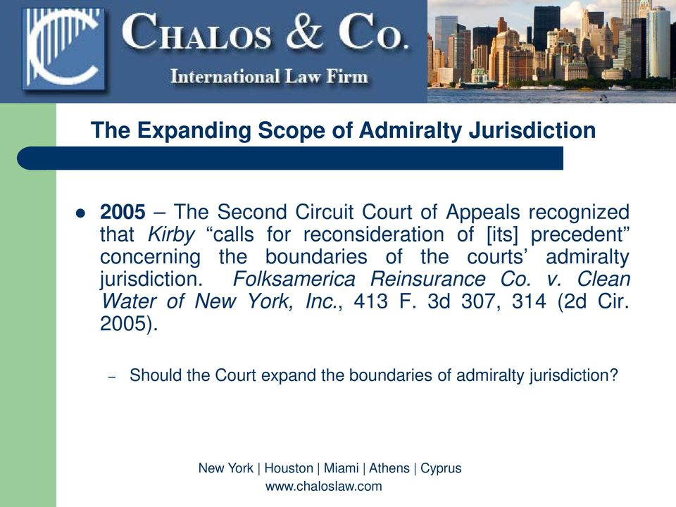 the courts admiralty jurisdiction. Folksamerica Reinsurance Co. v. Clean Water of New York, Inc.