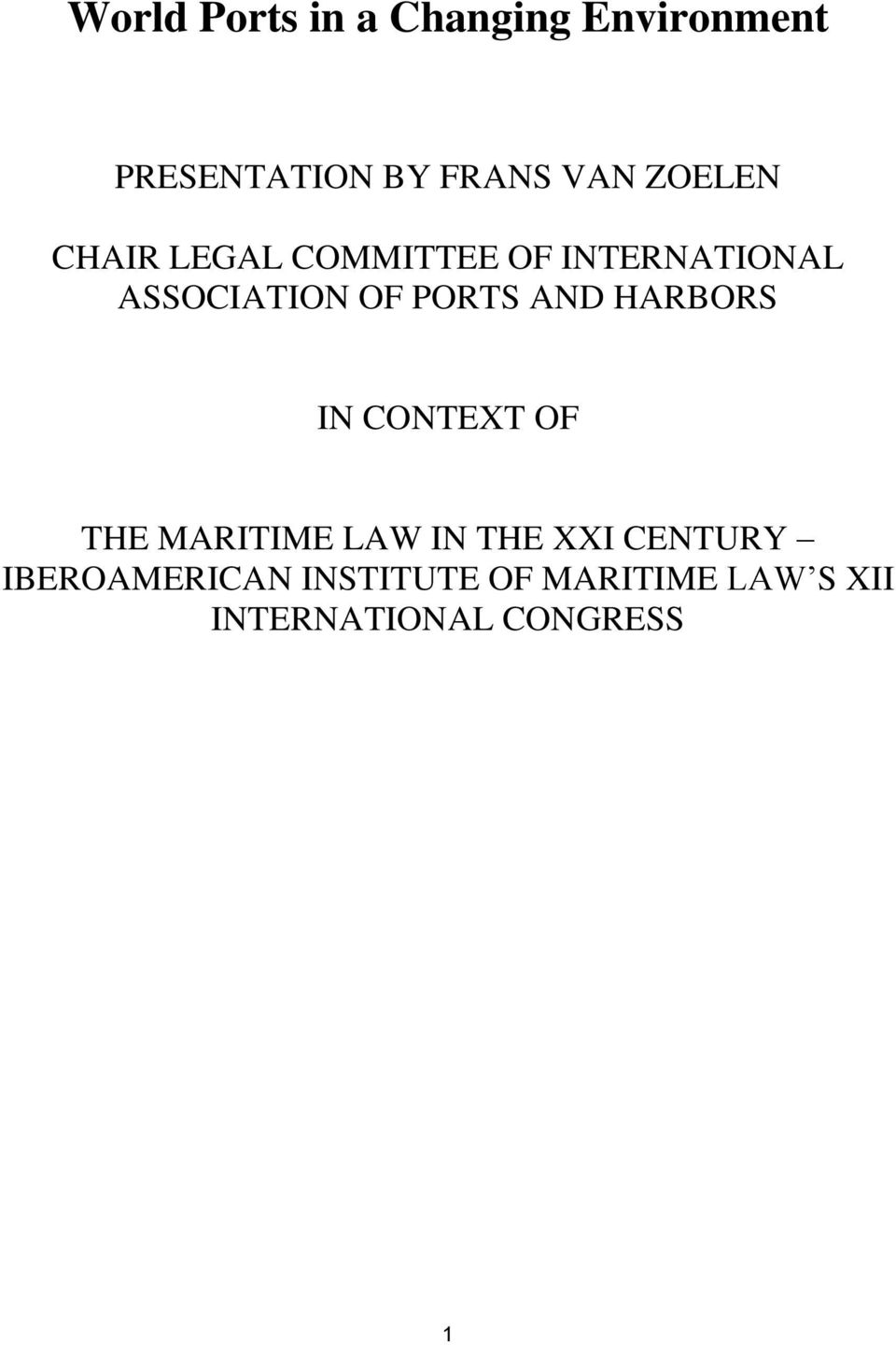 PORTS AND HARBORS IN CONTEXT OF THE MARITIME LAW IN THE XXI