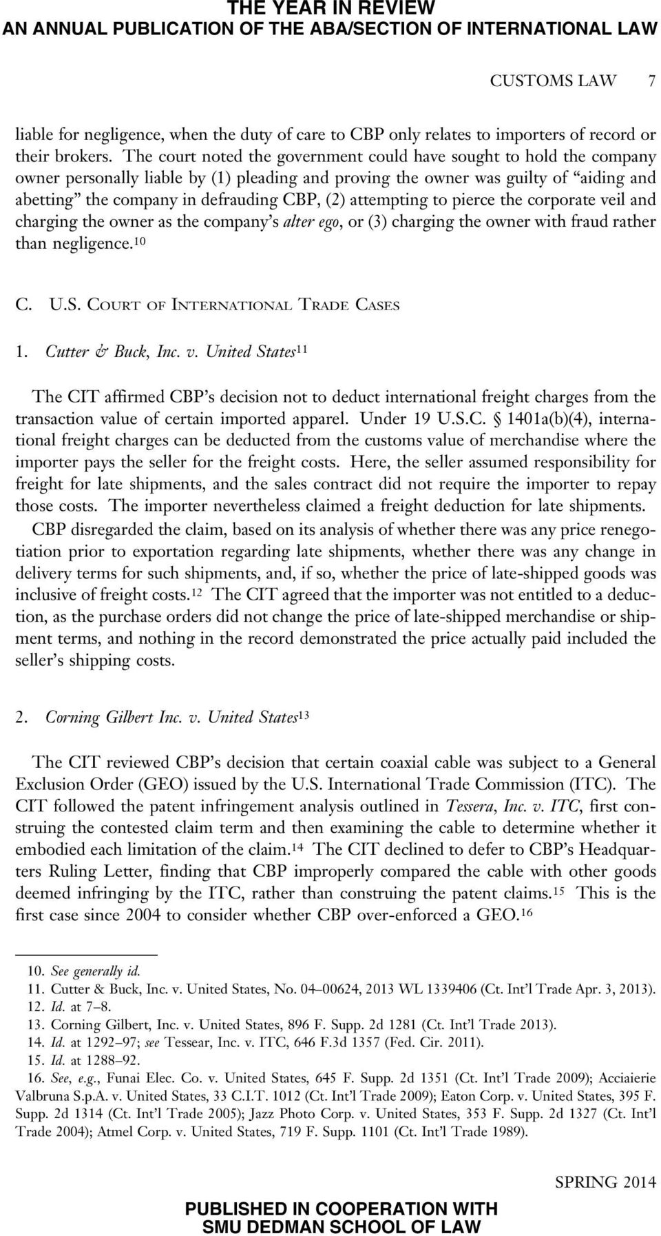 attempting to pierce the corporate veil and charging the owner as the company s alter ego, or (3) charging the owner with fraud rather than negligence. 10 C. U.S. COURT OF INTERNATIONAL TRADE CASES 1.