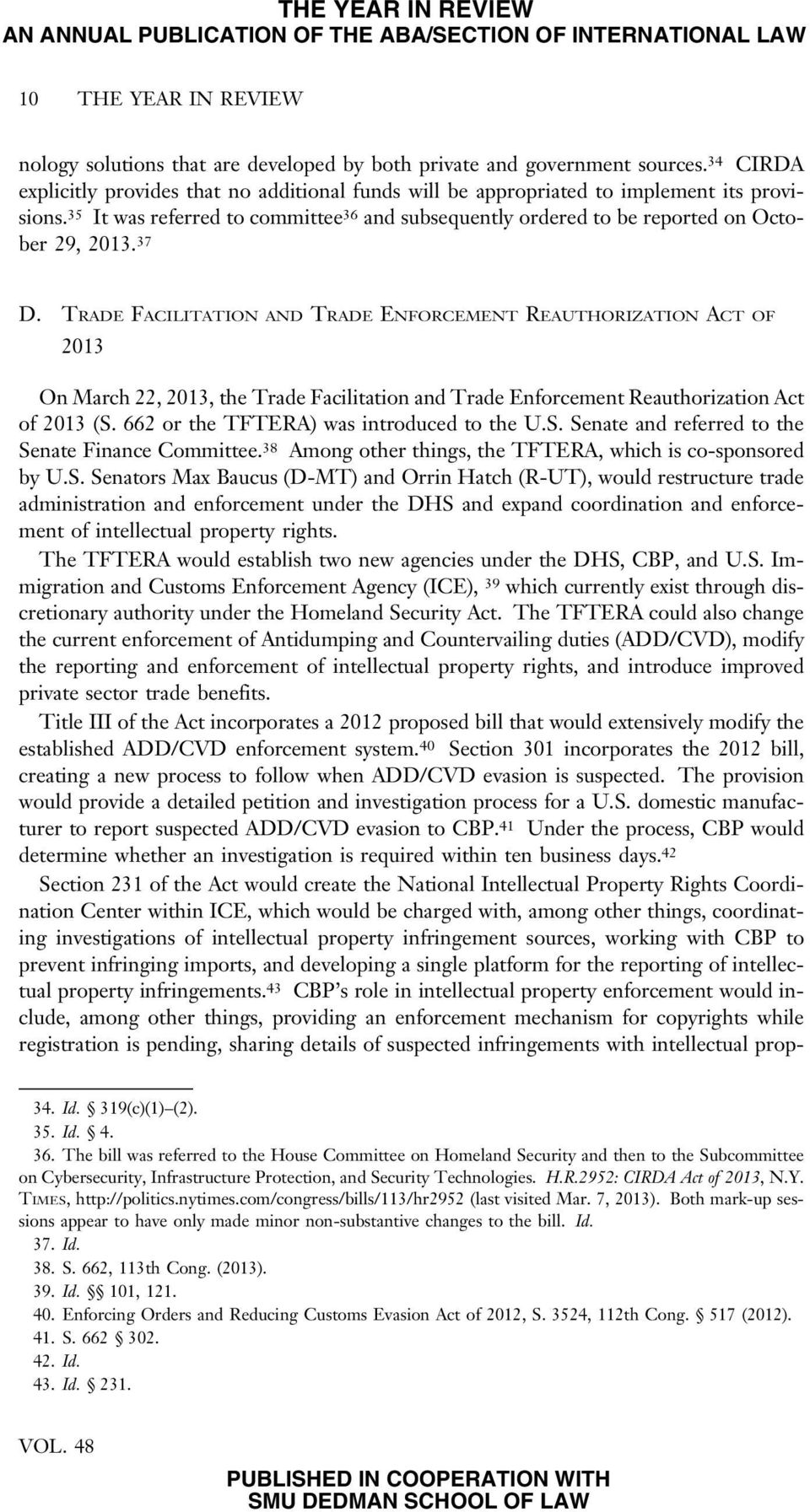 37 D. TRADE FACILITATION AND TRADE ENFORCEMENT REAUTHORIZATION ACT OF 2013 On March 22, 2013, the Trade Facilitation and Trade Enforcement Reauthorization Act of 2013 (S.