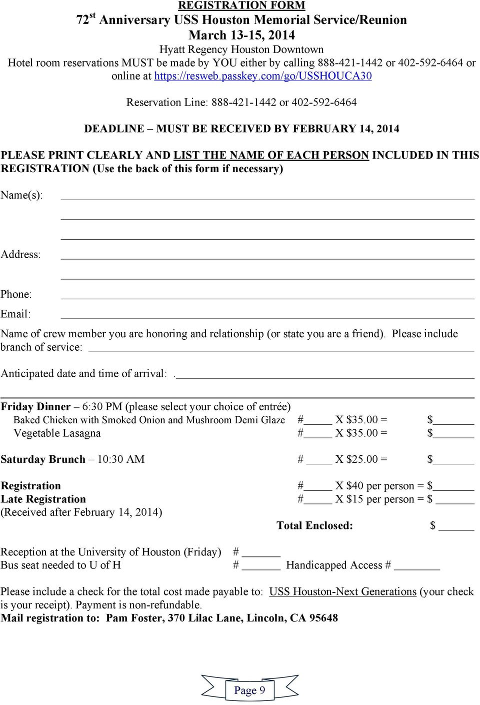 com/go/usshouca30 Reservation Line: 888-421-1442 or 402-592-6464 DEADLINE MUST BE RECEIVED BY FEBRUARY 14, 2014 PLEASE PRINT CLEARLY AND LIST THE NAME OF EACH PERSON INCLUDED IN THIS REGISTRATION