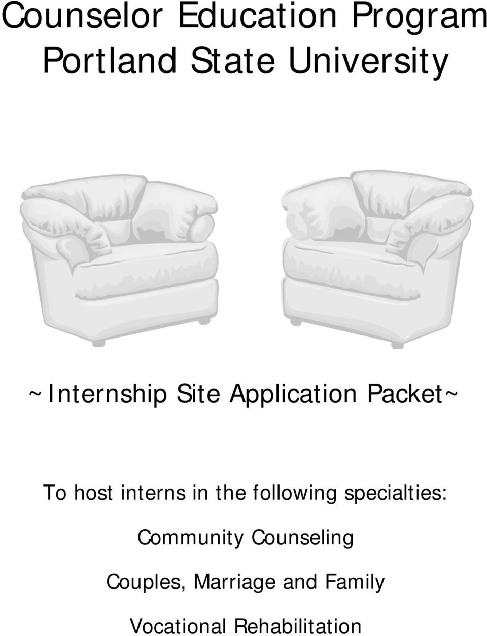 host interns in the following specialties: Community