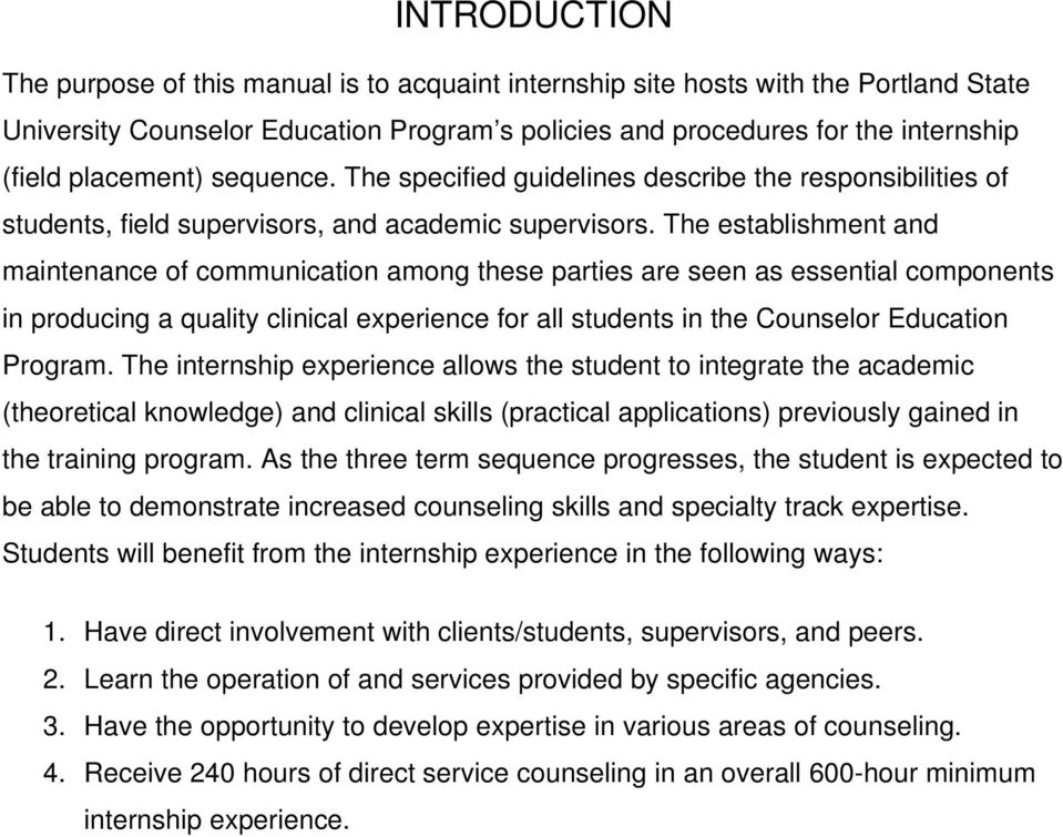 The establishment and maintenance of communication among these parties are seen as essential components in producing a quality clinical experience for all students in the Counselor Education Program.