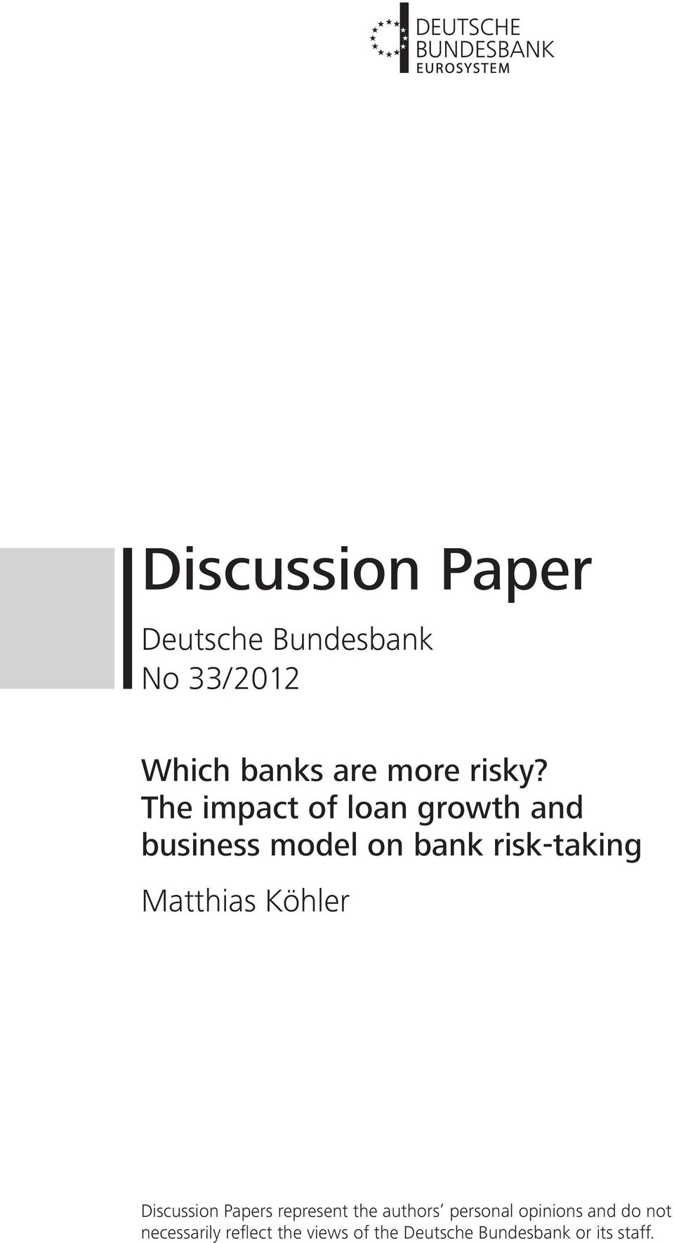 The impact of loan growth and business model on bank risk-taking Matthias