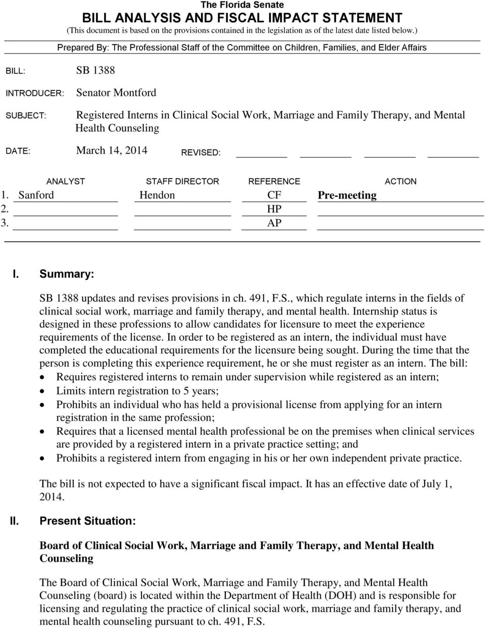 Marriage and Family Therapy, and Mental Health Counseling DATE: March 14, 2014 REVISED: ANALYST STAFF DIRECTOR REFERENCE ACTION 1. Sanford Hendon CF Pre-meeting 2. HP 3. AP I.