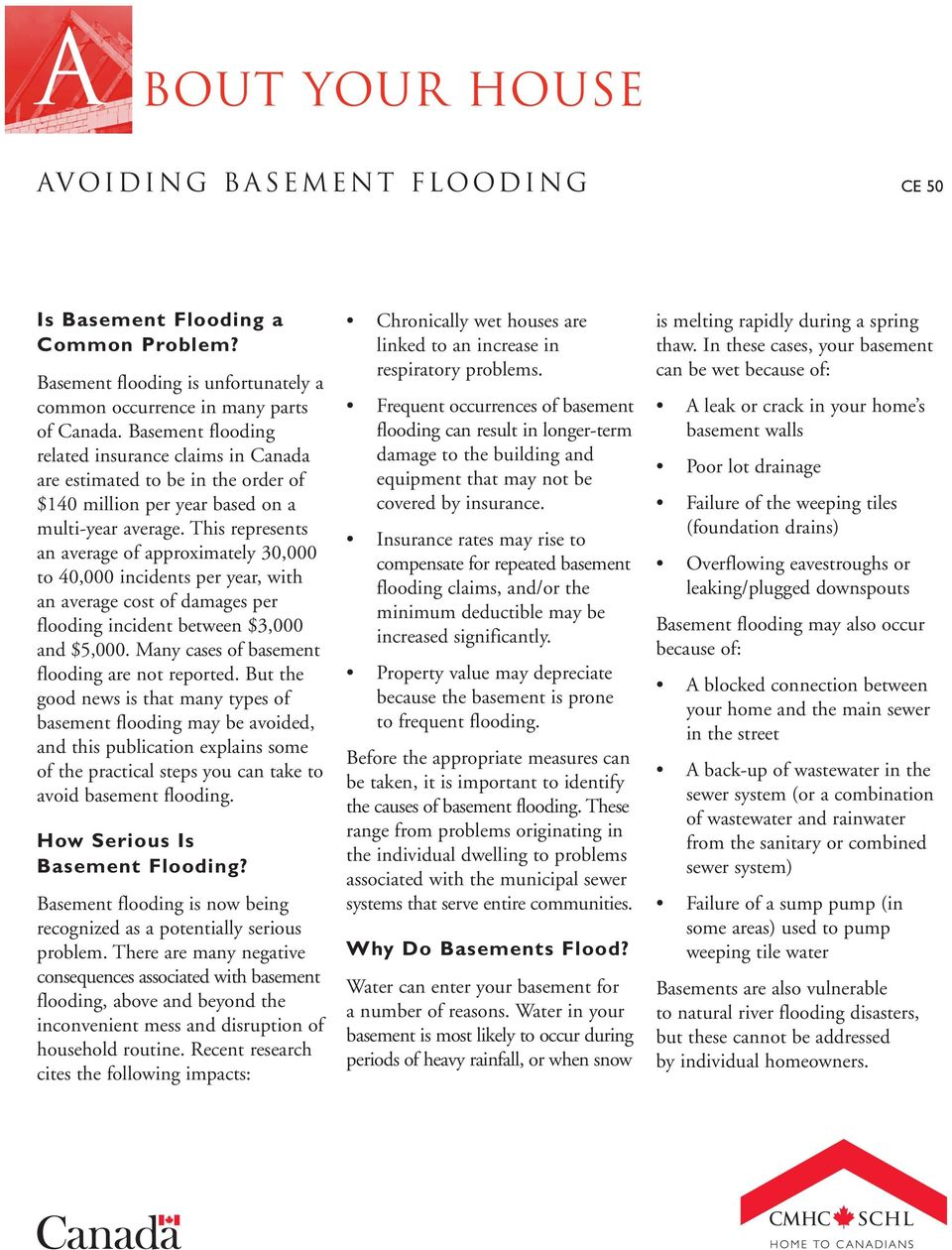 This represents an average of approximately 30,000 to 40,000 incidents per year, with an average cost of damages per flooding incident between $3,000 and $5,000.