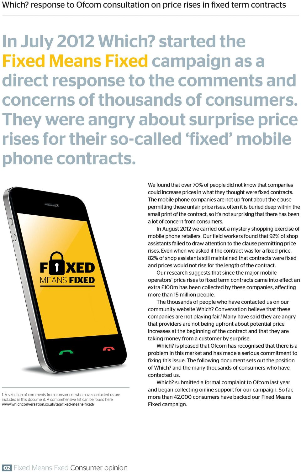 They were angry about surprise price rises for their so-called fixed mobile phone contracts. 1. A selection of comments from consumers who have contacted us are included in this document.