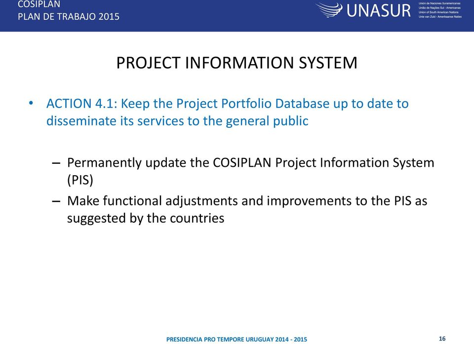 services to the general public Permanently update the COSIPLAN Project
