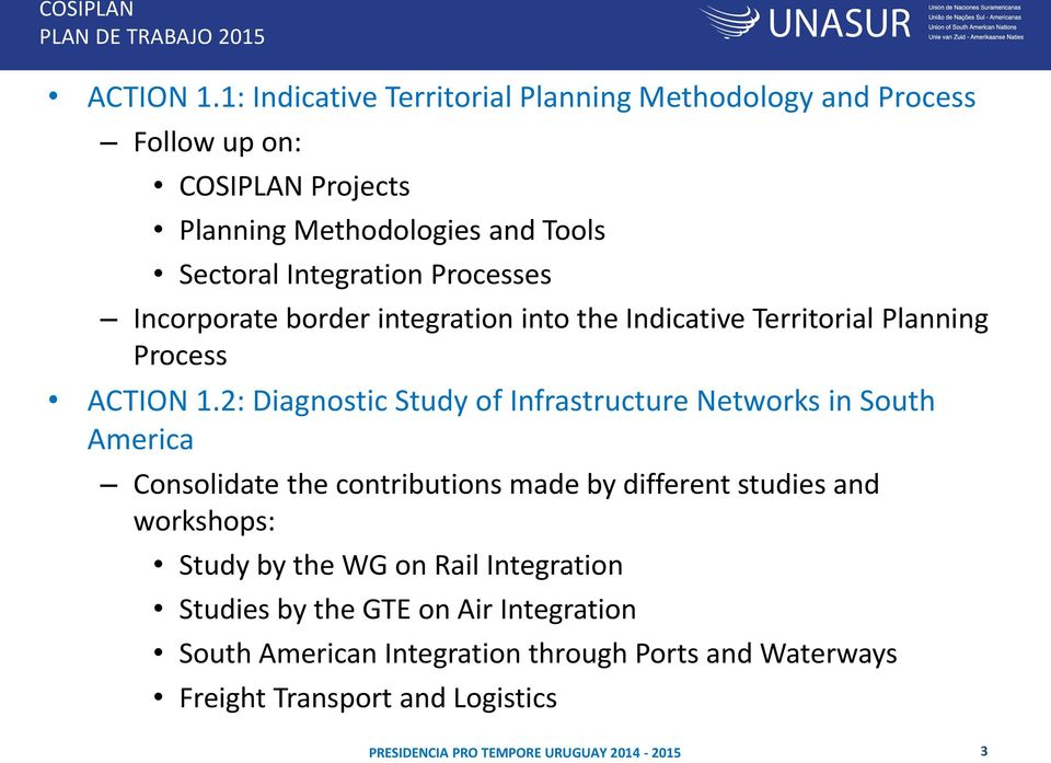 Integration Processes Incorporate border integration into the Indicative Territorial Planning Process 2: Diagnostic Study of