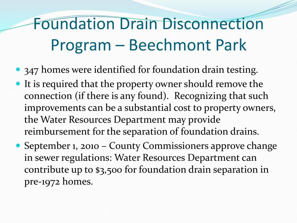 Recognizing that such improvements can be a substantial cost to property owners, the Water Resources Department may provide reimbursement