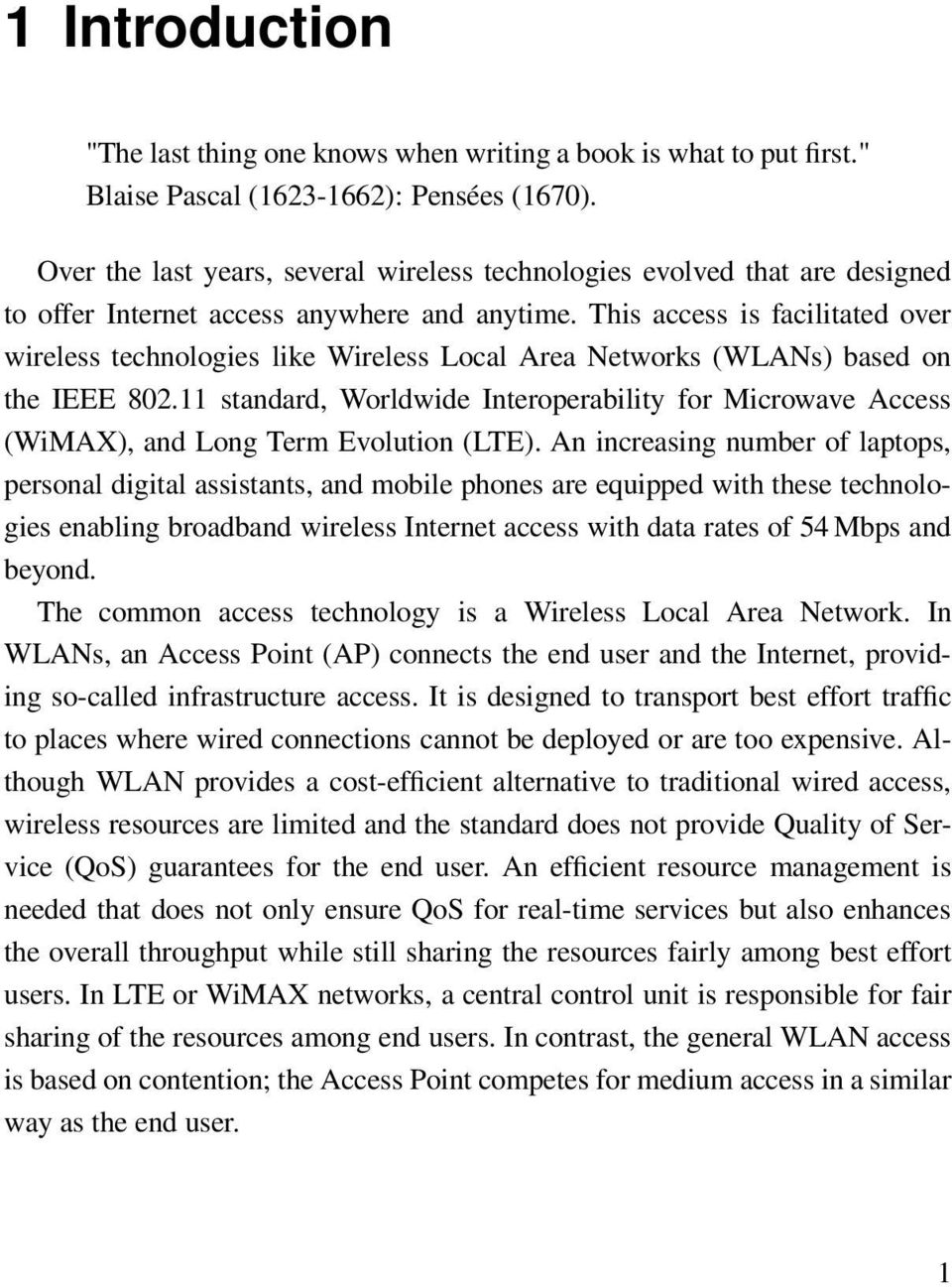 This access is facilitated over wireless technologies like Wireless Local Area Networks (WLANs) based on the IEEE 802.