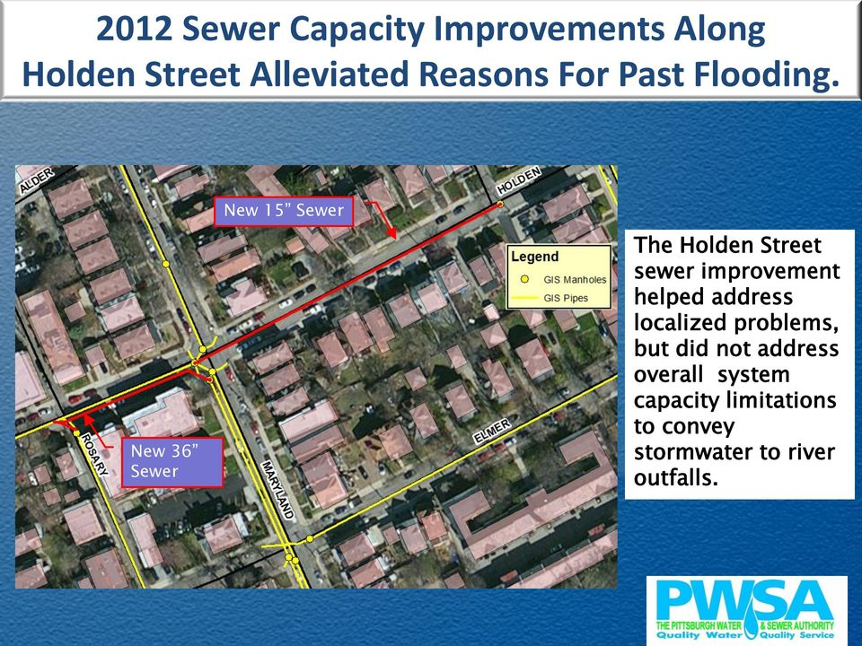 New 36 Sewer New 15 Sewer The Holden Street sewer improvement helped