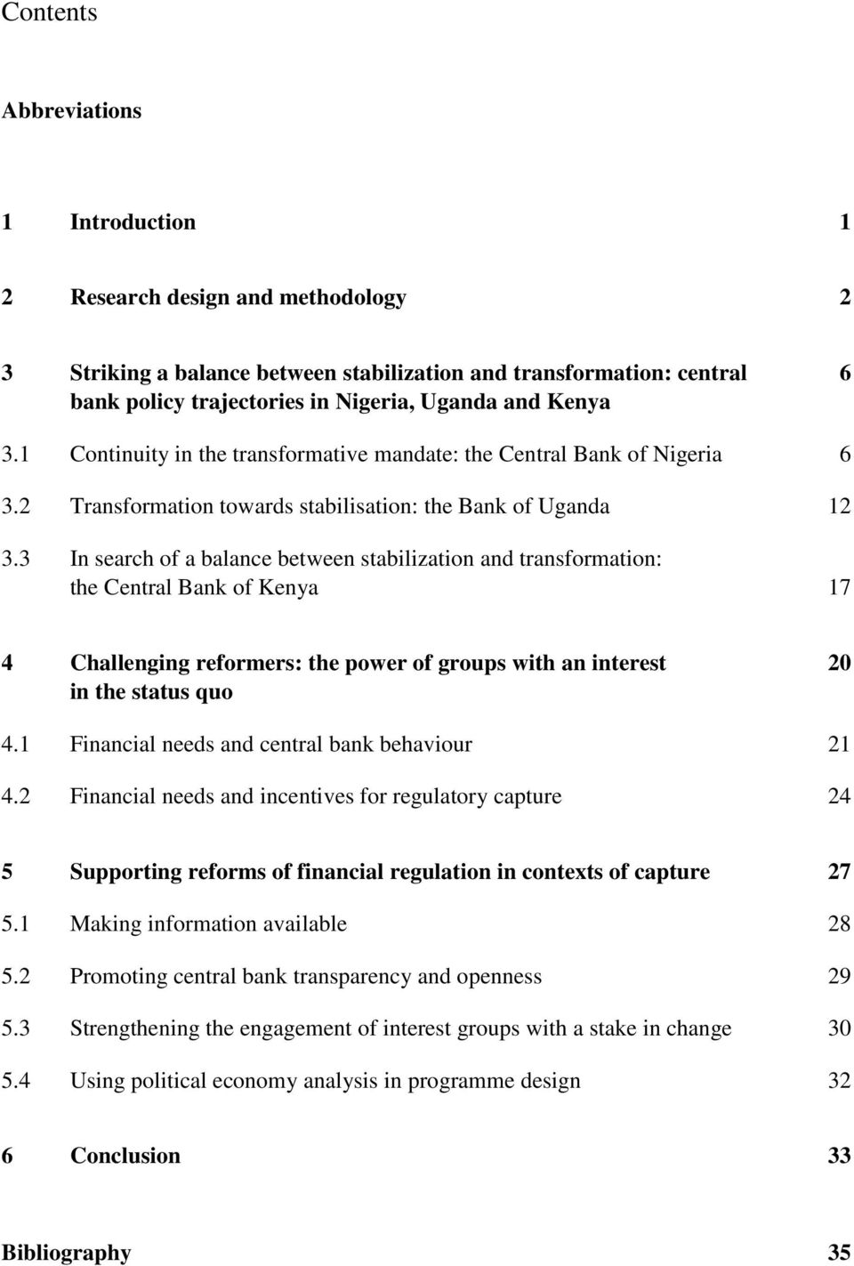 3 In search of a balance between stabilization and transformation: the Central Bank of Kenya 17 4 Challenging reformers: the power of groups with an interest 20 in the status quo 4.