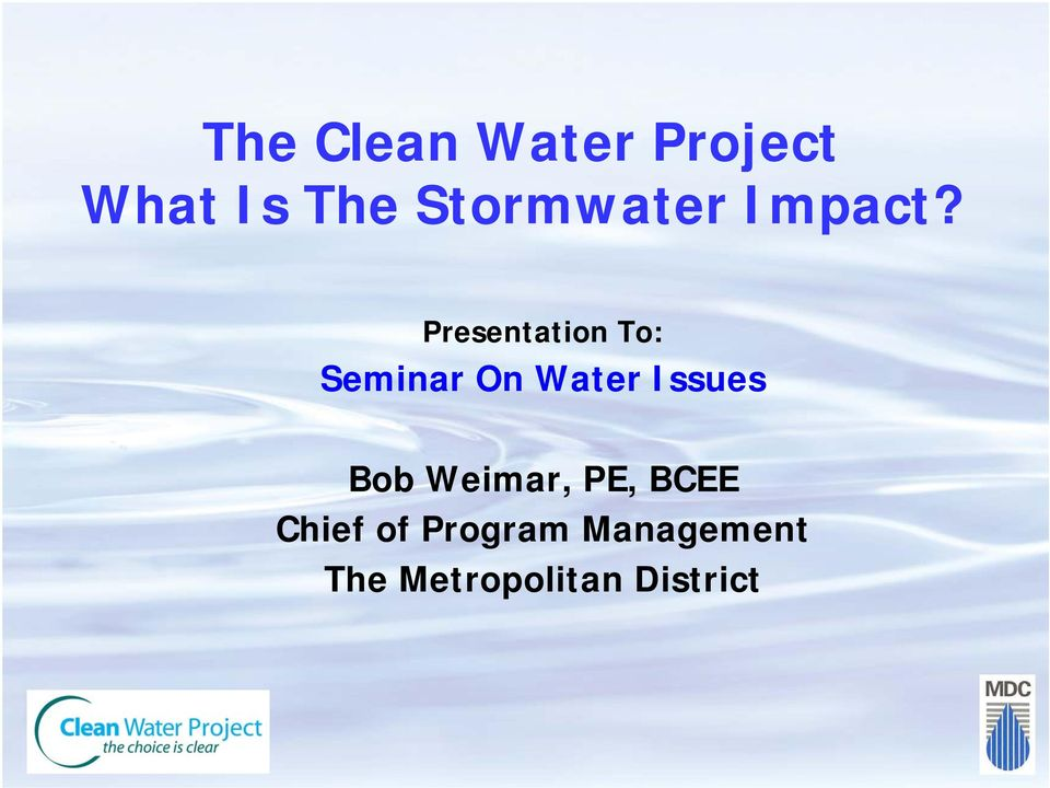 Presentation To: Seminar On Water Issues