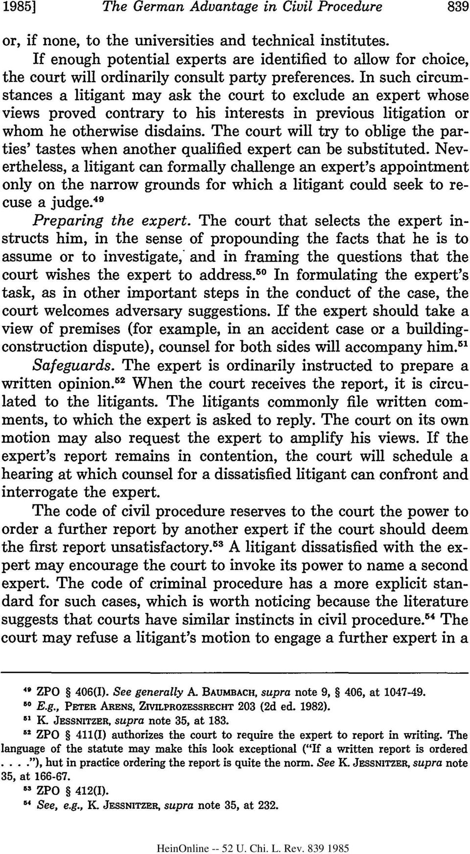 In such circumstances a litigant may ask the court to exclude an expert whose views proved contrary to his interests in previous litigation or whom he otherwise disdains.