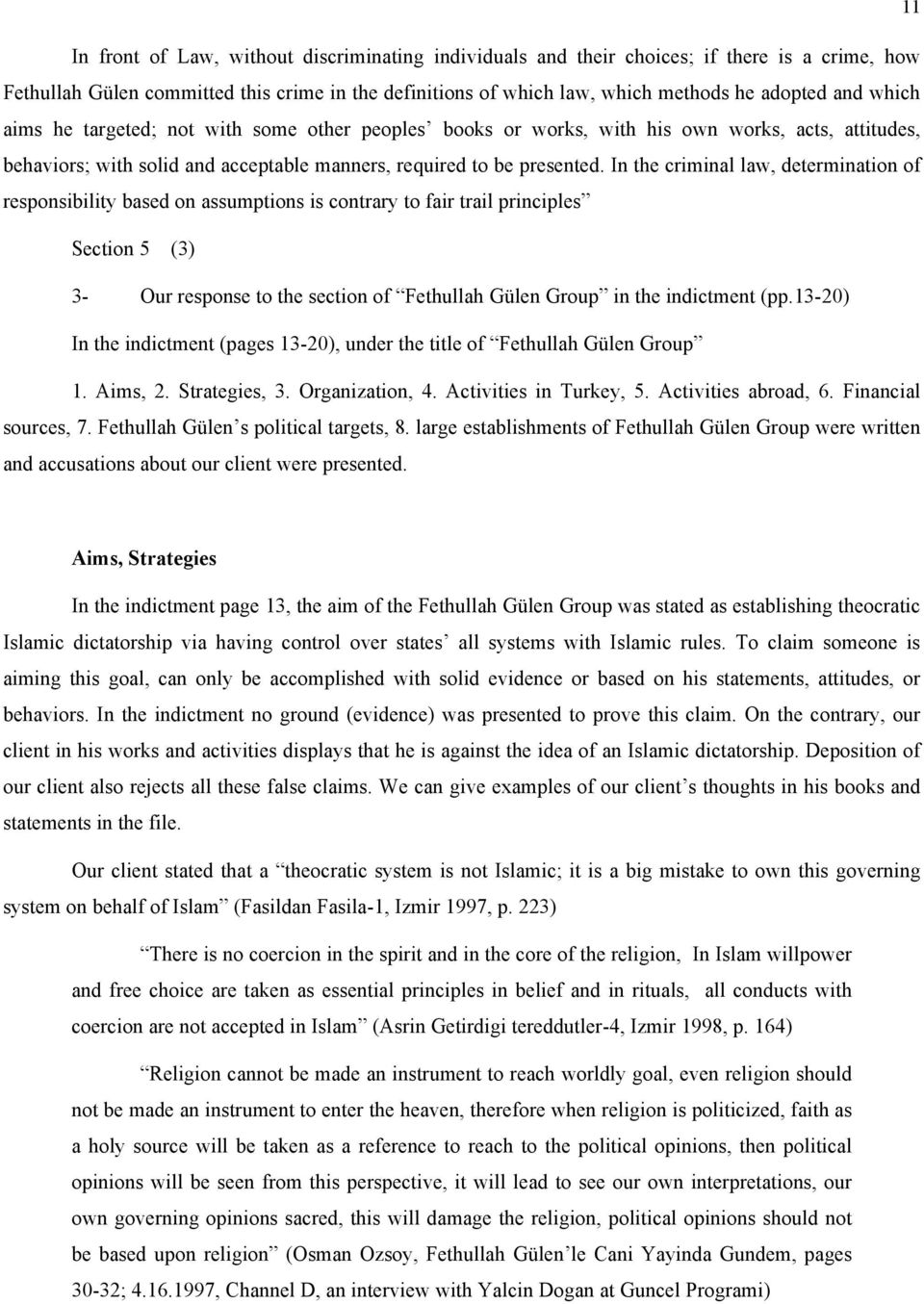 In the criminal law, determination of responsibility based on assumptions is contrary to fair trail principles Section 5 (3) 3- Our response to the section of Fethullah Gülen Group in the indictment