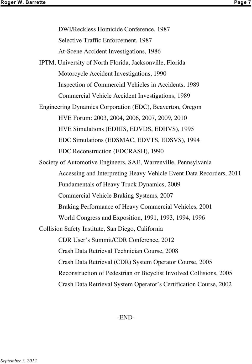 Accident Investigations, 1990 Inspection of Commercial Vehicles in Accidents, 1989 Commercial Vehicle Accident Investigations, 1989 Engineering Dynamics Corporation (EDC), Beaverton, Oregon HVE