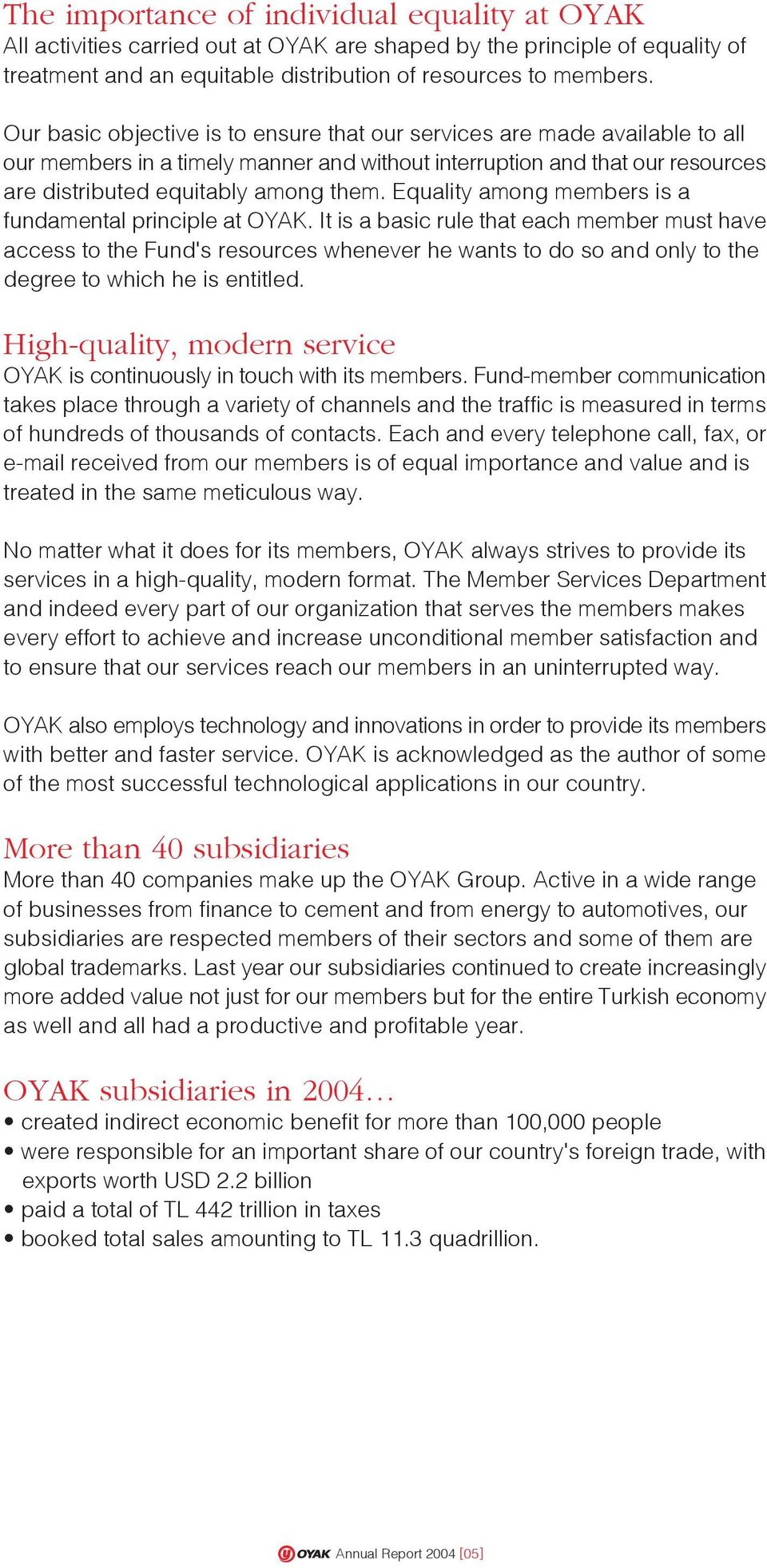 Equality among members is a fundamental principle at OYAK.