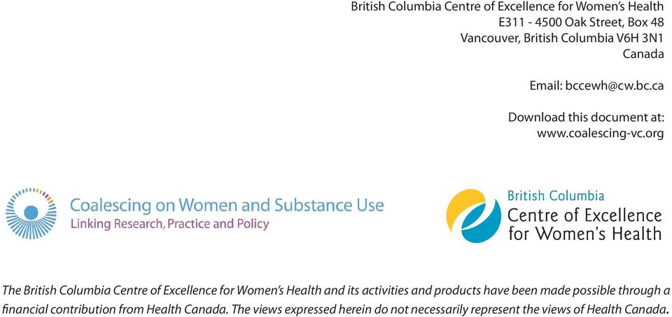 org The British Columbia Centre of Excellence for Women s Health and its activities and products have been made