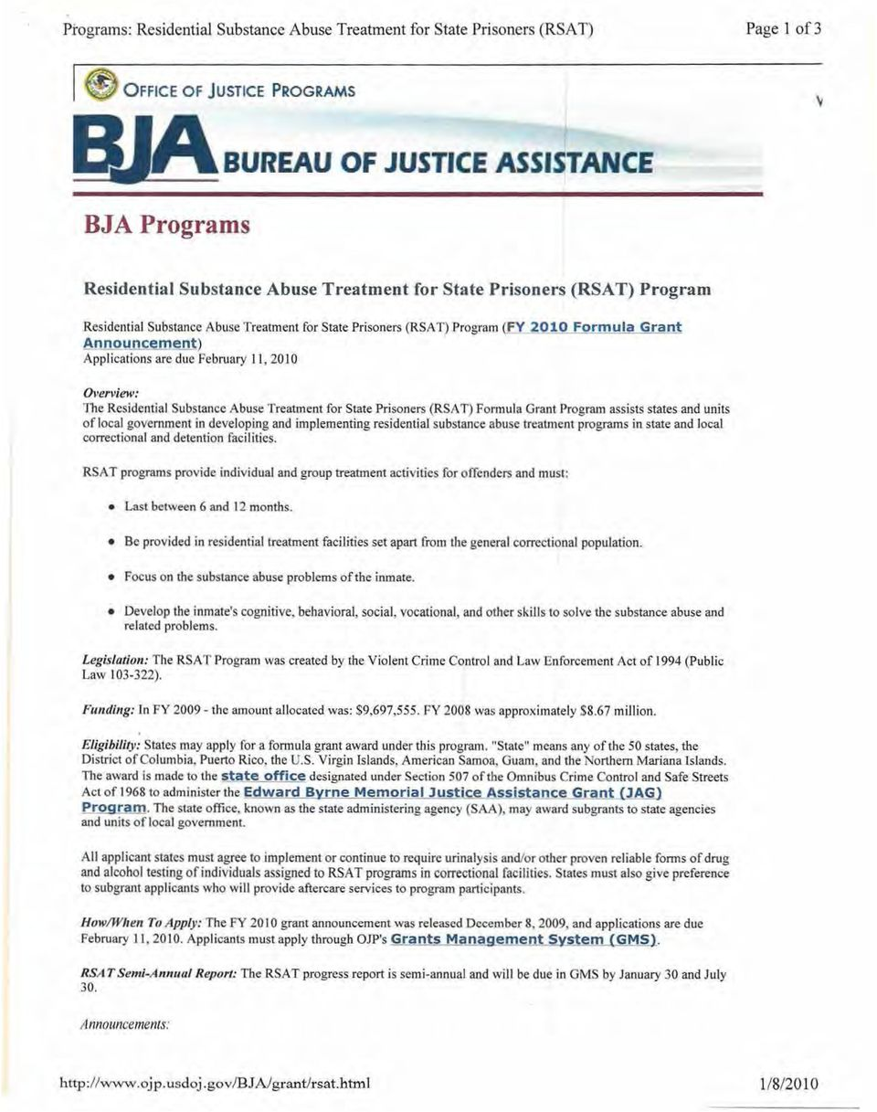 nc~ent) Applications are due February 11, 2010 Overview: The Residential Substance Abuse Treatment for State Prisoners (RSAT) Formula Grant Program assists states and units of local government in