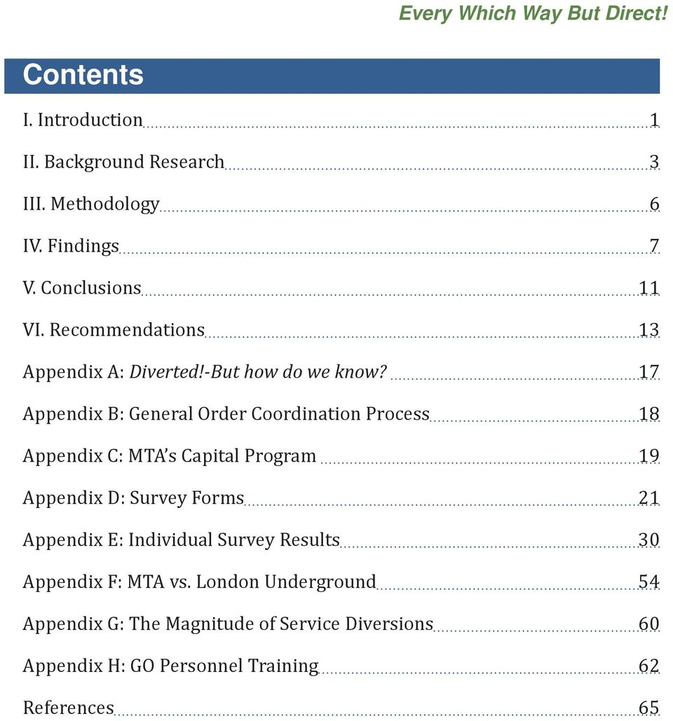 17 Appendix B: General Order Coordination Process 18 Appendix C: MTA s Capital Program 19 Appendix D: Survey Forms 21