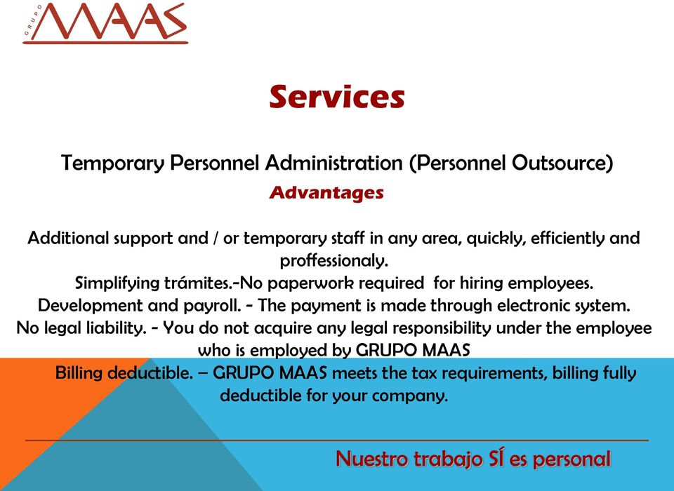 Development and payroll. - The payment is made through electronic system. No legal liability.