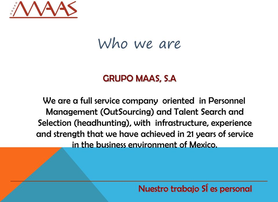 (OutSourcing) and Talent Search and Selection (headhunting), with