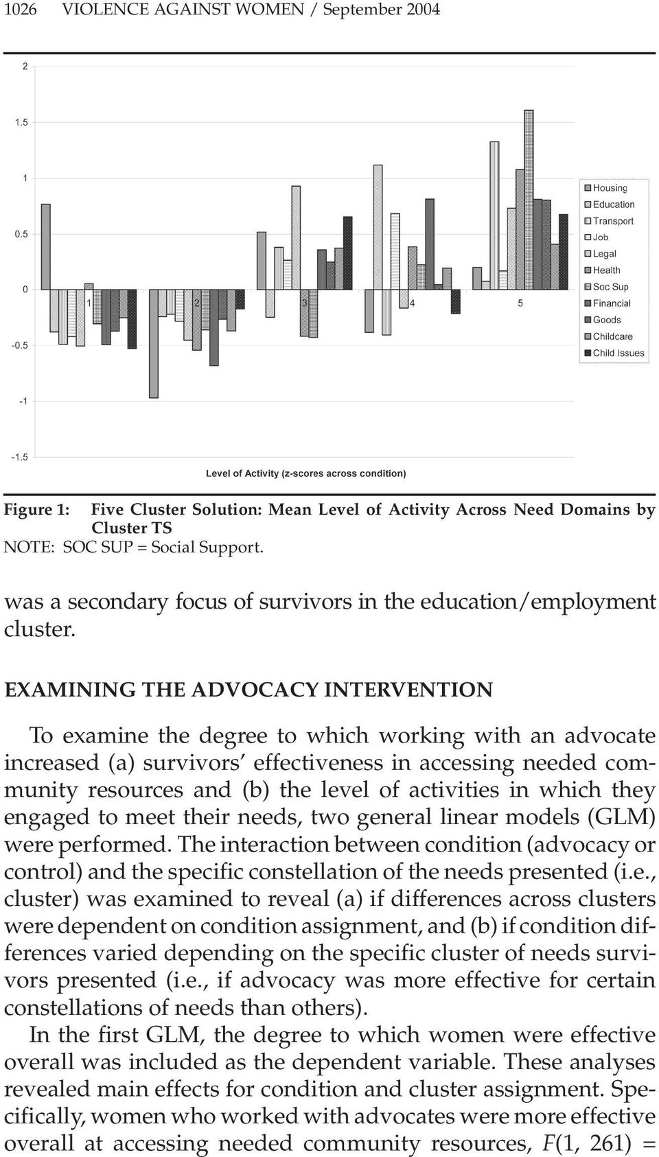 EXAMINING THE ADVOCACY INTERVENTION To examine the degree to which working with an advocate increased (a) survivors effectiveness in accessing needed community resources and (b) the level of
