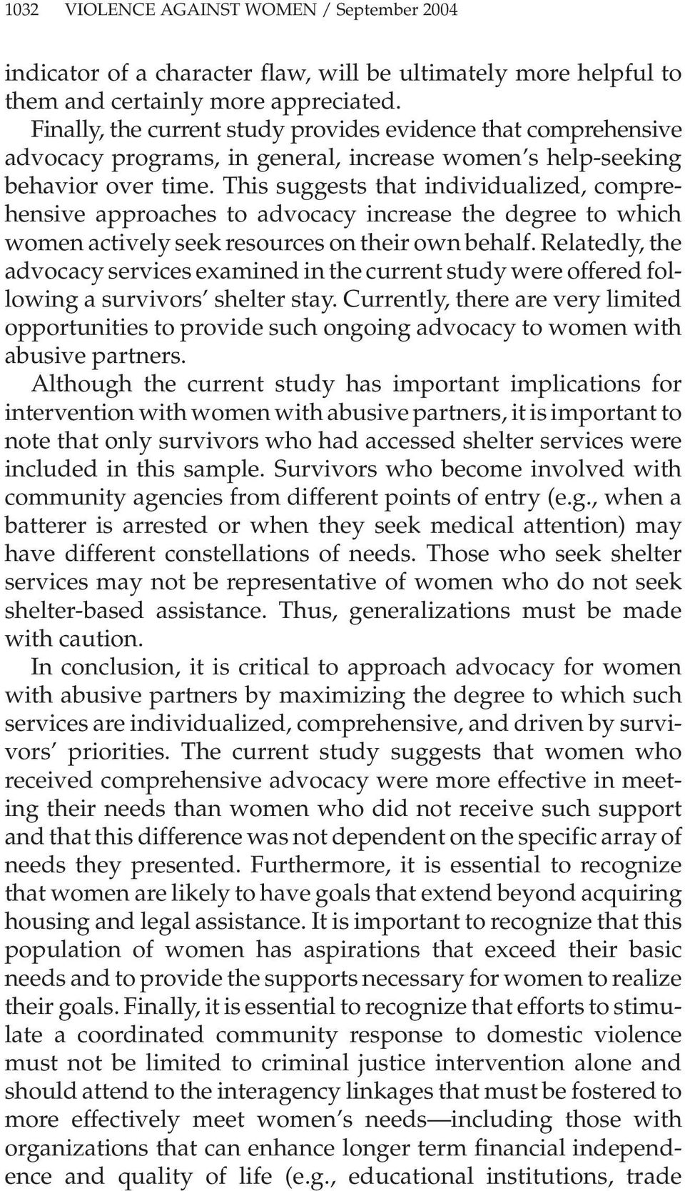 This suggests that individualized, comprehensive approaches to advocacy increase the degree to which women actively seek resources on their own behalf.