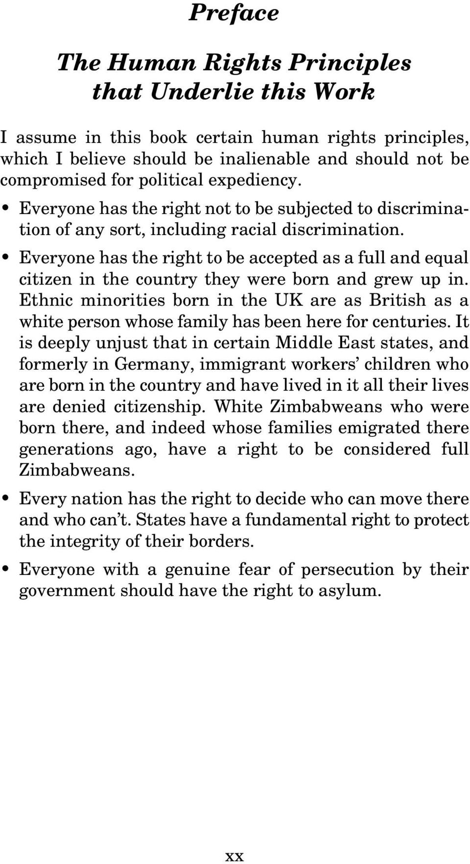 Everyone has the right to be accepted as a full and equal citizen in the country they were born and grew up in.