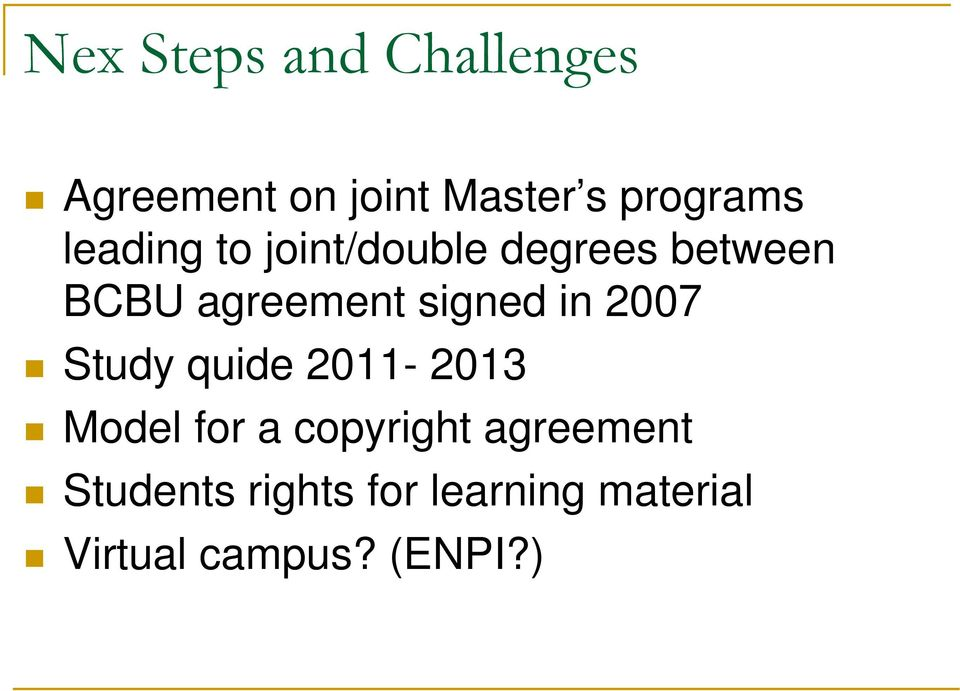 in 2007 Study quide 2011-2013 Model for a copyright agreement