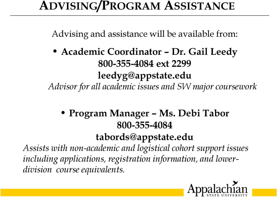 edu Advisor for all academic issues and SW major coursework Program Manager Ms.