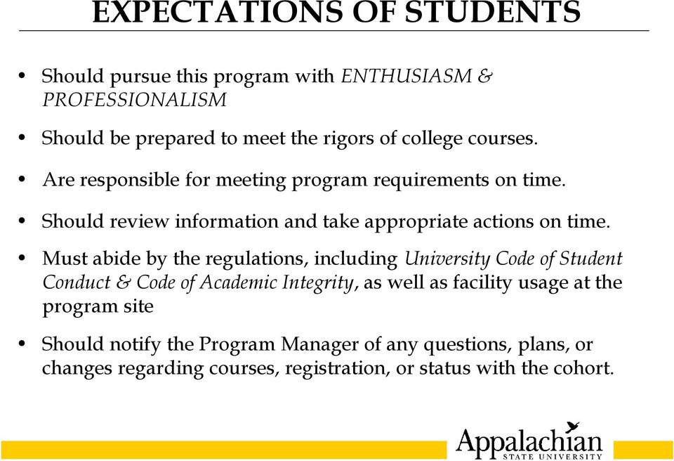 Must abide by the regulations, including University Code of Student Conduct & Code of Academic Integrity, as well as facility usage at