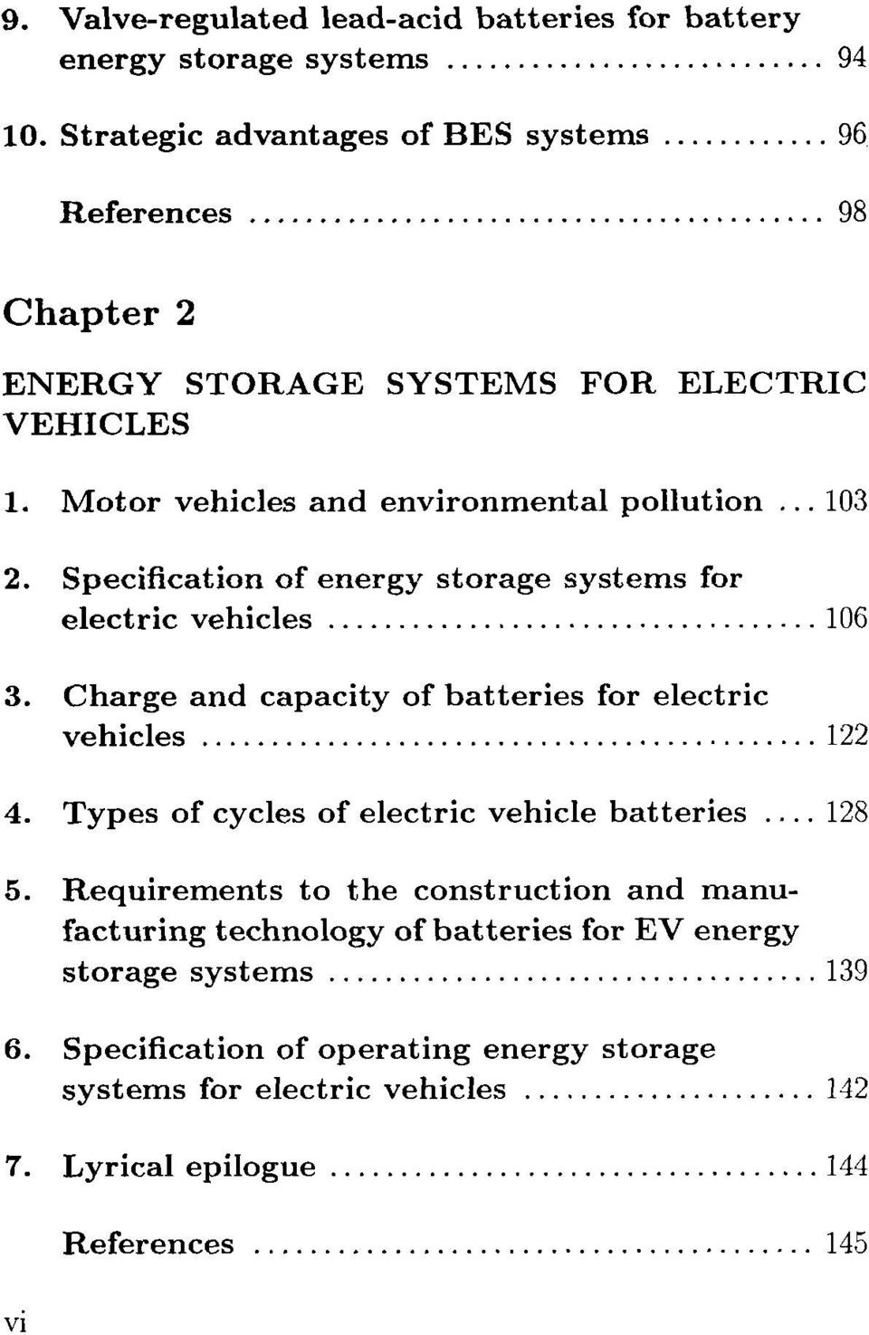 .. 103 Specification of energy storage systems for electric vehicles................................... 106 3. 4. 5. Charge and capacity of batteries for electric vehicles.