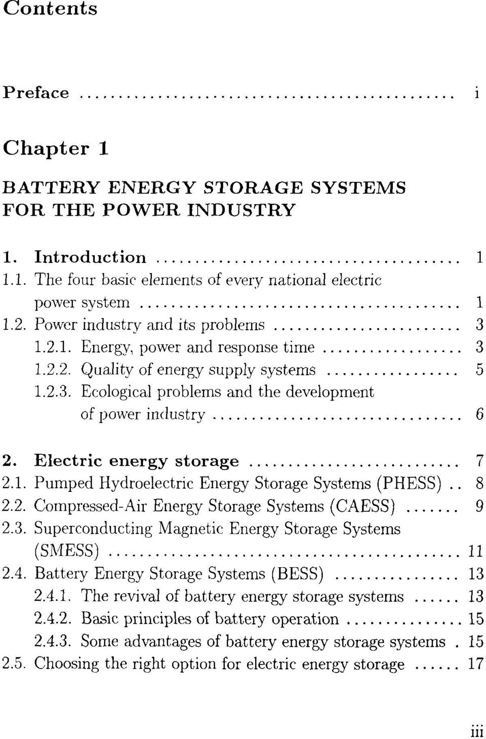 Electric energy storage... 7 2.1. Pumped Hydroelectric Energy Storage Systems (PHESS).. 8 2.2. Compressed-Air Energy Storage Systems (CAESS)... 9 2.3.
