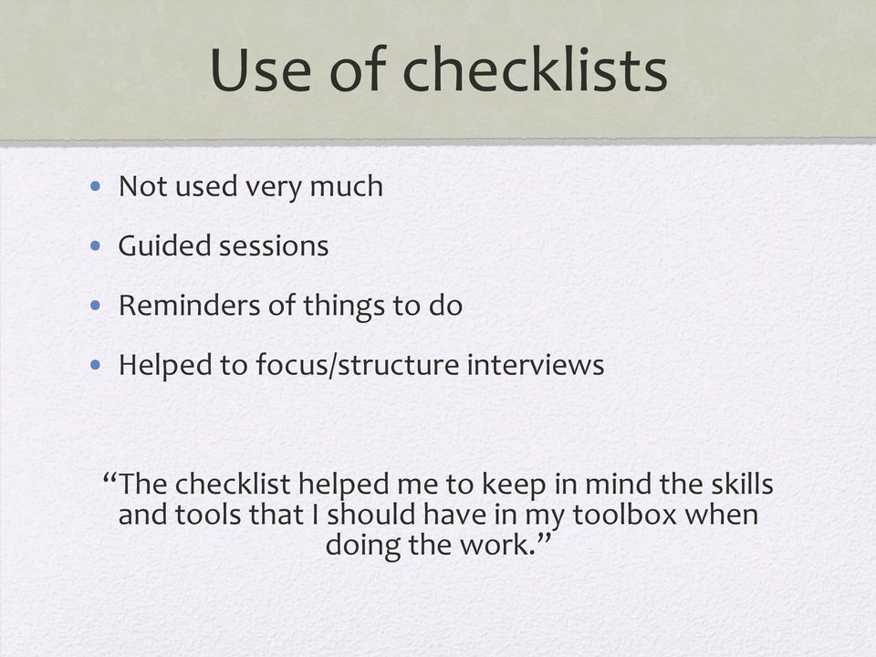interviews The checklist helped me to keep in mind the