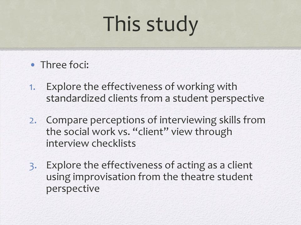 perspective 2. Compare perceptions of interviewing skills from the social work vs.