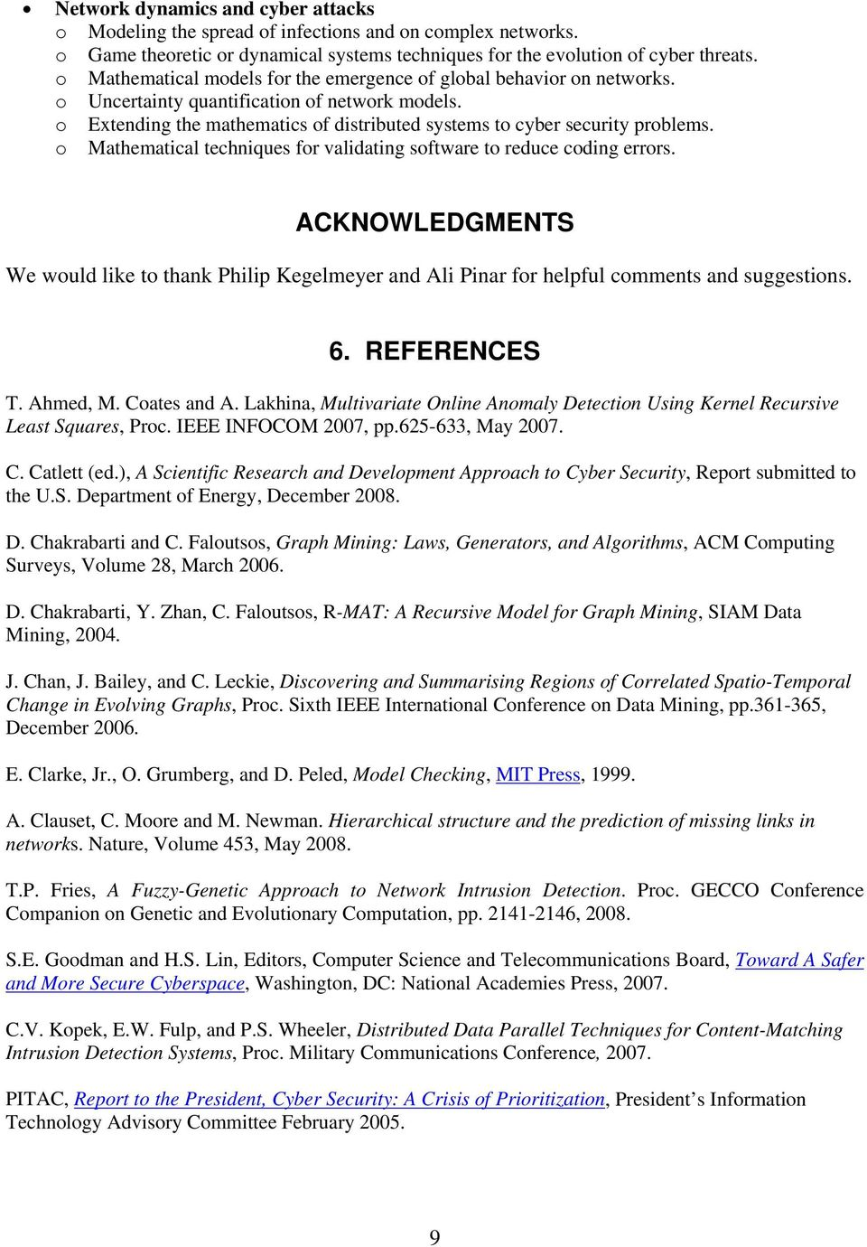 o Mathematical techniques for validating software to reduce coding errors. ACKNOWLEDGMENTS We would like to thank Philip Kegelmeyer and Ali Pinar for helpful comments and suggestions. 6. REFERENCES T.