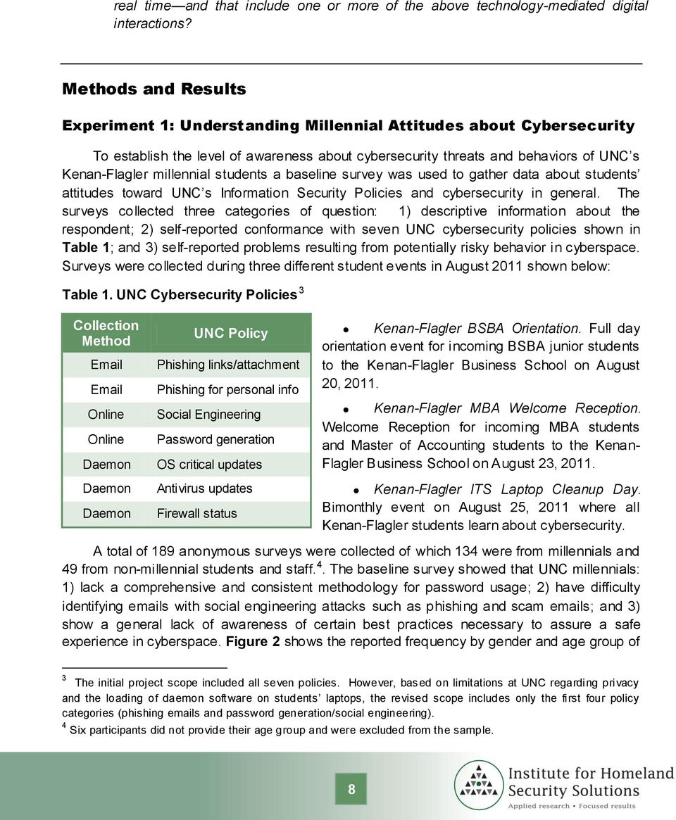 millennial students a baseline survey was used to gather data about students attitudes toward UNC s Information Security Policies and cybersecurity in general.