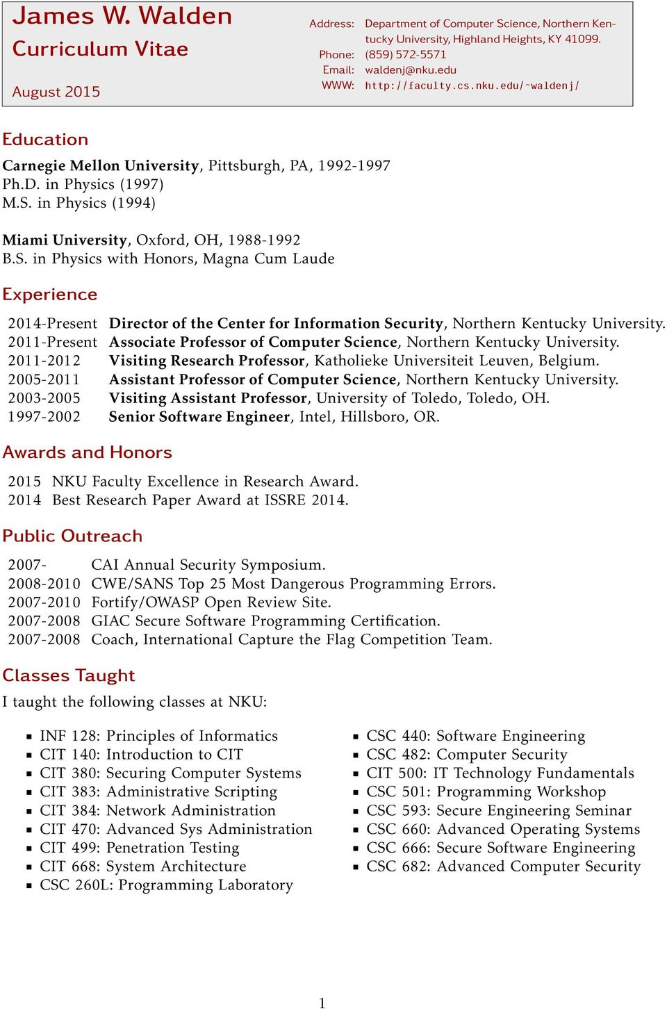 in Physics (1994) Miami University, Oxford, OH, 1988-1992 B.S.